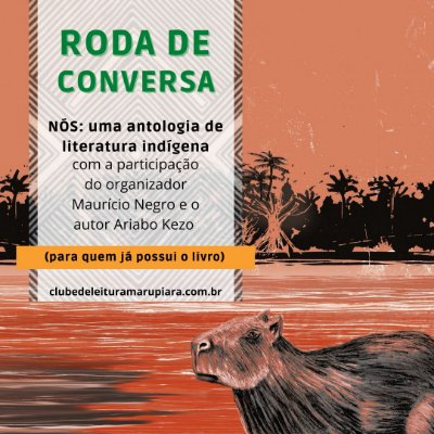 [APENAS RODA DE CONVERSA][JUNHO] Nós: uma antologia de literatura indígena