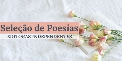 Poesias de Editoras Independentes