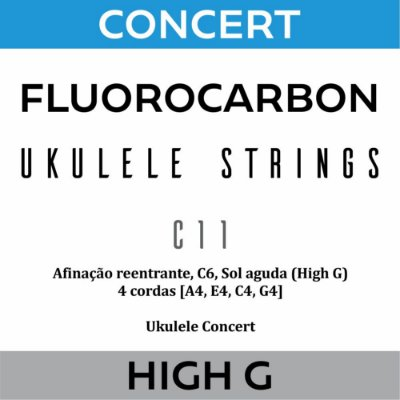 Encordoamento Ukulele Concert High G C11