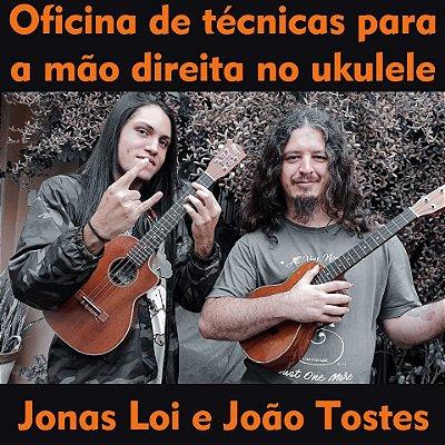 Oficina de técnicas para a mão direita no ukulele | João Tostes e Jonas Loi