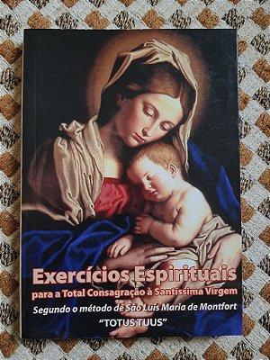 Livro Exercícios Espirituais Para a Total Consagração á Santíssima Virgem