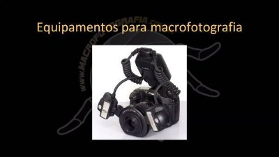 Vídeo Curso Macrofotografia e Close-up