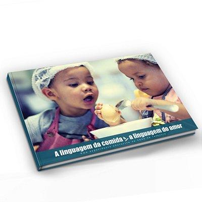 A Linguagem da comida é também a linguagem do amor: uma experiência educativa na Casa da Infância.