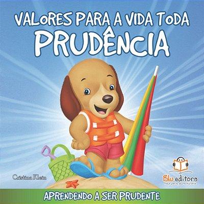 Livro Infantil Valores para a Vida Toda Prudência