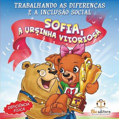 Livro Trabalhando as Diferenças e a Inclusão Social Sofia A Ursinha Vitoriosa