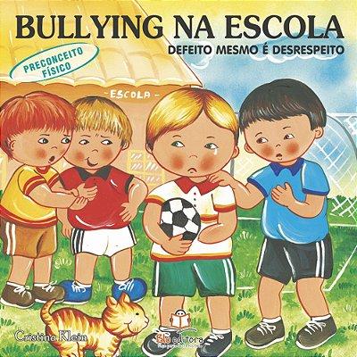 Livro Bullying na Escola Preconceito Físico Defeito Mesmo é Desrespeito