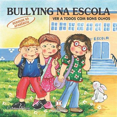 Livro Bullying na Escola Deboche da Aparência Ver a Todos com Bons Olhos