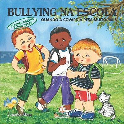 Livro Bullying na Escola Ataque aos Obesos Quando a Covardia Pesa Muito Mais