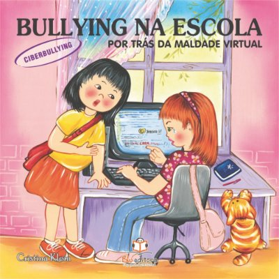 Livro Bullying na Escola Ciberbullying por Trás da Maldade Virtual