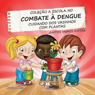 Livro A Escola no Combate à Dengue Cuidando dos Vasinhos com Plantas