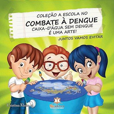 Livro A Escola no Combate à Dengue Caixa-d'água sem Dengue é uma Arte