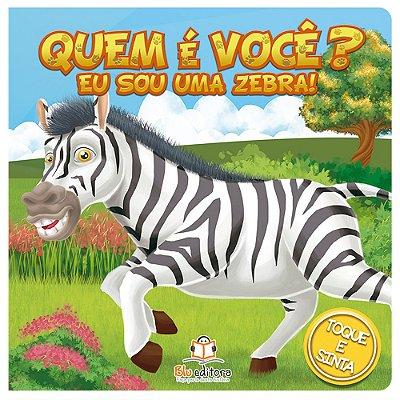 Livro Infantil Blu Editora Quem é Você? Eu sou uma Zebra!