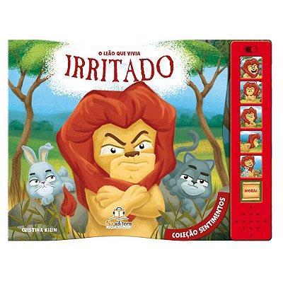 Livro Infantil O Leão que Vivia Irritado Coleção Sentimentos