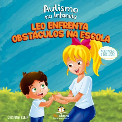 Livro Autismo na Infância Leo Enfrenta Obstáculos na Escola