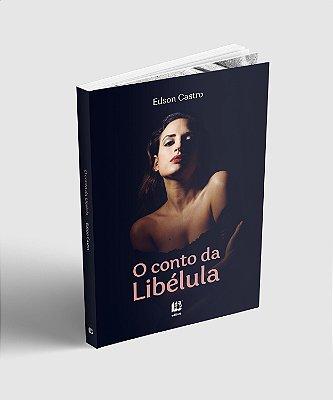 EBOOK - O conto da Libélula - um romance erótico e sensual