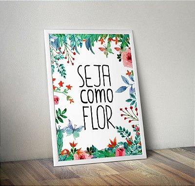Pôster Seja como Flor