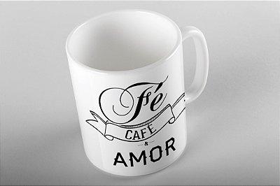Caneca Fé, Café e Amor