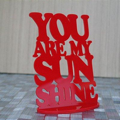 """Decoração """"YOU ARE MY SUN SHINE""""em Acrílico Vermelho 30 cm de Altura"""