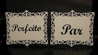 Par de Placas Para Cadeiras dos noivos Par Perfeito Pintada ou Sem pintura