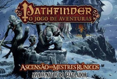 Pathfinder - Expansão Assassinatos do Esfolador