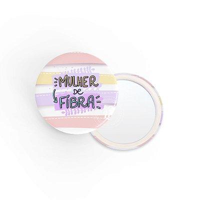 Kit Espelho de Bolsa Frase Mulher de Fibra