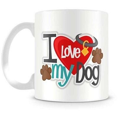 Caneca Personalizada Porcelana I Love My Dog (Mod.2)
