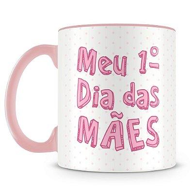 Caneca Personalizada Meu 1º Dia das Mães