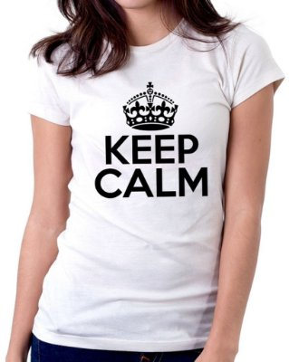 Camiseta Feminina Baby Look Personalizada Estampa Keep Calm