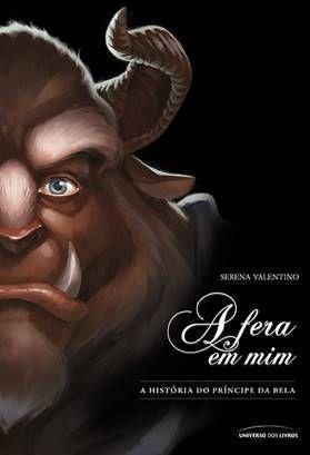 A fera em mim: a história do príncipe da Bela