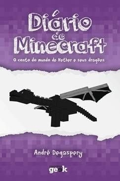 Diário de Minecraft vol. 1 – O conto do mundo do Nether e seus dragões