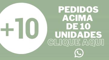ENCOMENDAS ACIMA DE 10 UNIDADES