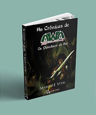 As Crônicas de Awa: Os Paladinos do sol - Marcos F. Vitsil