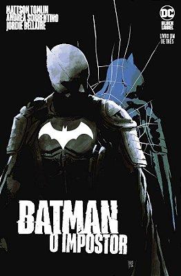 Batman: O Impostor Vol.01 - DC Black Label