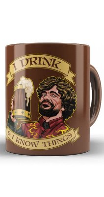 Caneca I Drink I Know Things