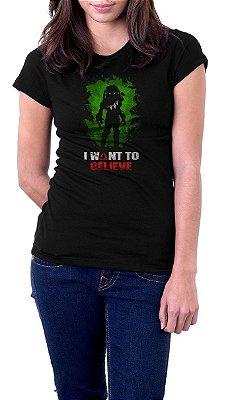Camiseta Feminina i Want To Believe