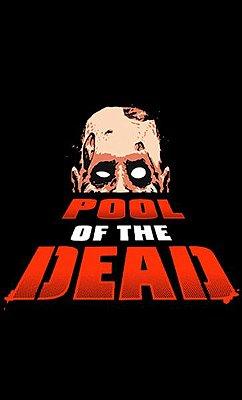 Camiseta Pool Of The Dead