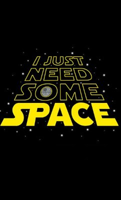 Camiseta Star Wars - I Just Need Some Space