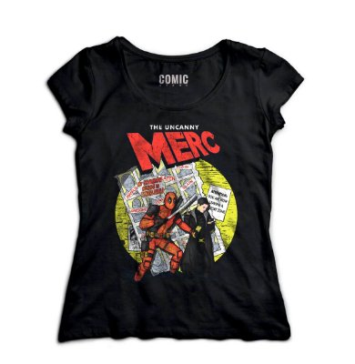 Camiseta Feminina  Deadpool - The uncanny Merc