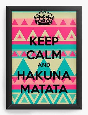 Quadro Decorativo Keep Calm and Hakuna Matata