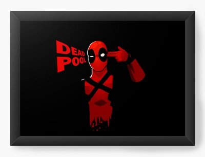 Quadro Decorativo Deadpool - Are you kidding me