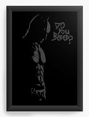 Quadro Decorativo Batman - Do you Bleed ?