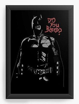 Quadro Decorativo Batman - Do you bleed