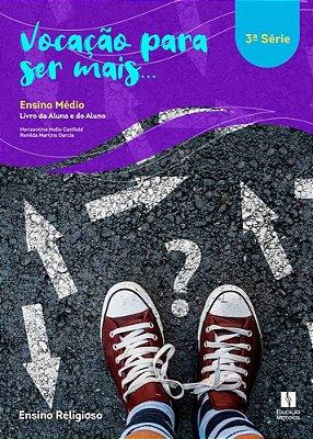Vocação para ser mais...! ensino médio – 3ª série