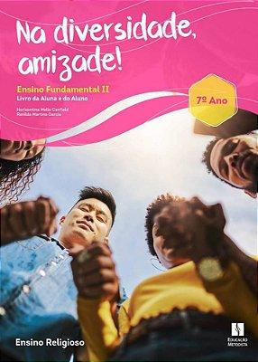 Na diversidade, amizade! ensino fundamental II - 7º ANO