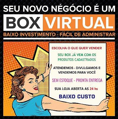 Tenha seu Box Virtual - Lhe damos os produtos, divulgamos e vendemos para você