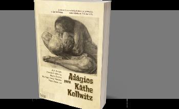 Adágios para Käthe Kollwitz