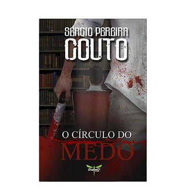 O CÍRCULO DO MEDO - Sérgio Pereira Couto
