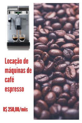 LOCAÇÃO DE MÁQUINAS DE CAFÉ ESPRESSO