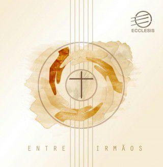 CD - ENTRE IRMÃOS - BANDA ECCLESIS