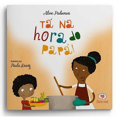 Tá na hora do papá - Livro infantil sobre Seletividade Alimentar - Aline Padovani